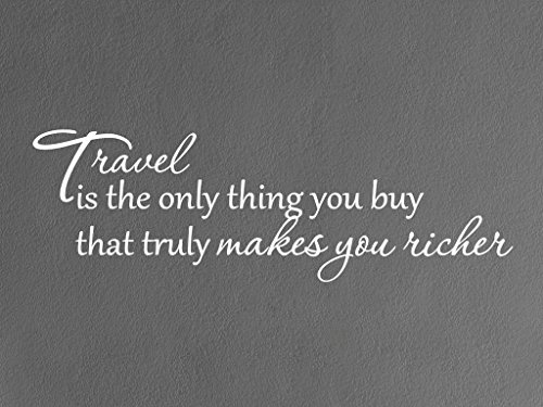 Vinylsay 0882.Travel-G.White -44x14 Travel is the Only Thing You Can Buy That Truly Makes You Richer Wall Decal, 44'' x 14'', Gloss White by Vinylsay