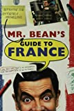 Mr. Bean's Definitive and Extremely Marvellous Guide to France, Tony Haase and Robin Driscoll, 1596913541