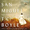 San Miguel Audiobook by T. C. Boyle Narrated by Barbara Caruso