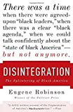 Disintegration: The Splintering of Black America by Eugene Robinson (2011-10-04)
