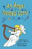 An Angel Named Carol, John L. Hoh, 1612250130