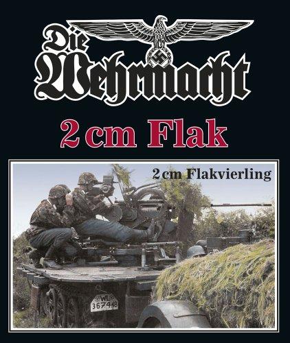 2 cm Flak & Flakvierling (Die Wehrmacht)