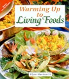 Warming up to Living Foods, Elysa Markowitz, 157067065X