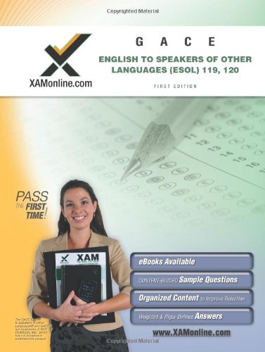 GACE English to Speakers of Other Languages (ESOL) 119, 120 Teacher Certification Test Prep Study Guide: GACE ESOL (XAM GACE)