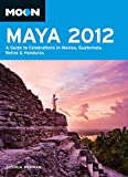 Front cover for the book Moon Maya 2012: A Guide to Celebrations in Mexico, Guatemala, Belize and Honduras (Moon Handbooks) by Joshua Berman