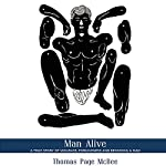 Man Alive: A True Story of Violence, Forgiveness and Becoming a Man | Thomas Page McBee