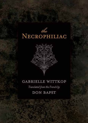 Download By Gabrielle Wittkop The Necrophiliac (1st First Edition) [Paperback] PDF