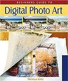 Beginner's Guide to Digital Photo Art