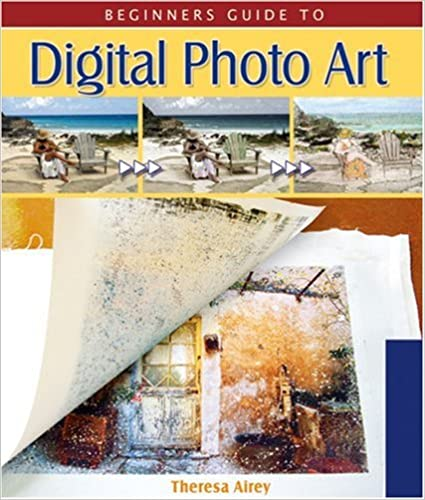 Beginners Guide to Digital Photo Art