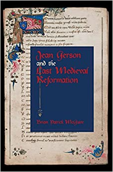 [(Jean Gerson and the Last Medieval Reformation)] [By (author) Brian Patrick McGuire] published on (October, 2005)