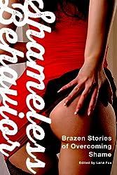 Shameless Behavior: Brazen Stories of Overcoming Shame (English Edition)
