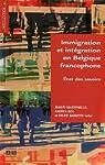 Immigration et intégration en Belgique francophone : Etat des savoirs par Martiniello