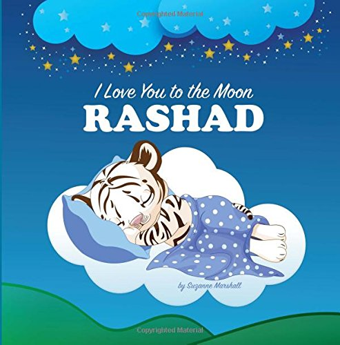 Download I Love You to the Moon, Rashad: Bedtime Story & Personalized Book (Bedtime Stories, Goodnight Poems, Bedtime Stories for Kids, Personalized Books, Personalized Gifts) PDF
