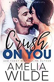 Crush on You (Bliss Brothers Book 1)