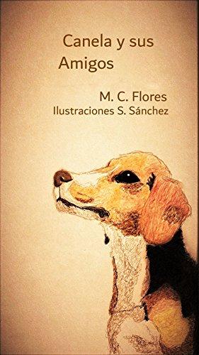 Canela y sus amigos (Spanish Edition) by [Flores, M. C.]