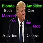 Married to the Mob: Blonde Ambition, Book 1 | Atherton Cooper