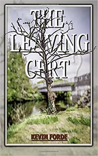 The Leaving Cert (A Novel)