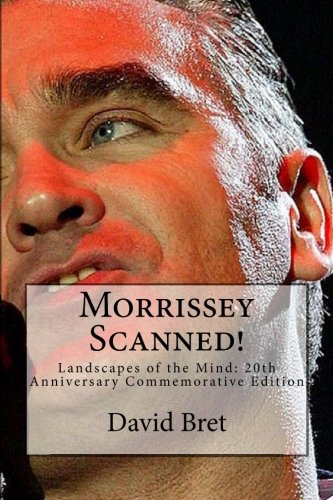 Morrissey Scanned!: Landscapes of the Mind: 20th Anniversary Commemorative Edition