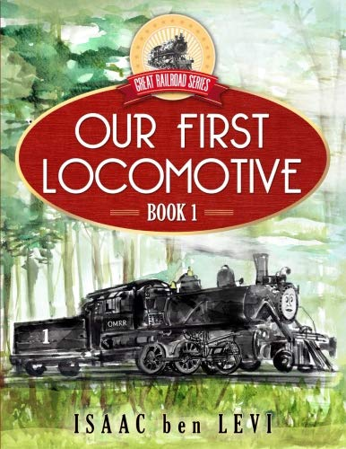 (Great Railroad Series: Our First Locomotive)