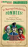 It's Beginning to Look a Lot Like Zombies!: The Book of Zombie Christmas Carols