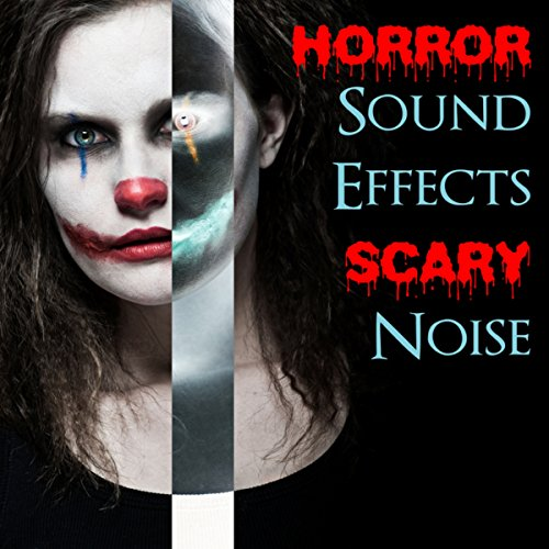 Horror Sound Effects Scary Noise - Best Background Music for Your Horror Halloween Party Night -