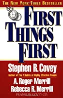 First Things First: To Live, to Love, to Learn, to Leave a Legacy