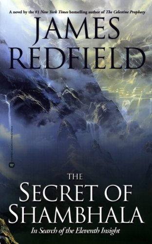 The Secret of Shambhala: In Search of the Eleventh Insight (The Celestine Prophecy Book 3)