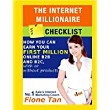 The Internet Millionaire Checklist, How You Can earn your First Million Online B2B and B2C, with or without products
