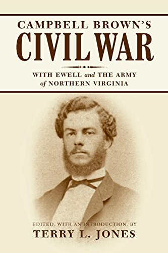 Campbell Brown's Civil War: With Ewell in the Army of Northern Virginia by Brand: Louisiana State Univ Pr