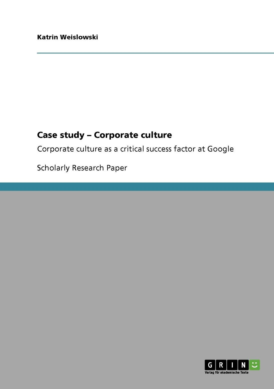 Google's Organizational Culture Type and Its Characteristics