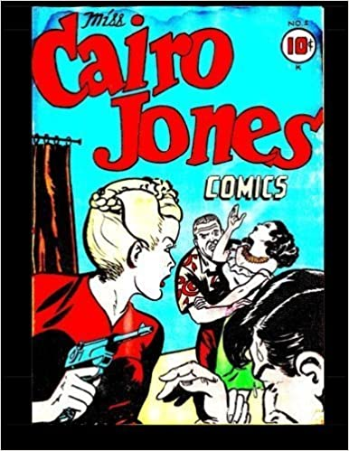 Miss Cairo Jones #1: Golden Age Adventure Comic by Kari A Therrian (2014-11-05)