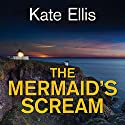 The Mermaid's Scream: Wesley Peterson, Book 21 Audiobook by Kate Ellis Narrated by Gordon Griffin