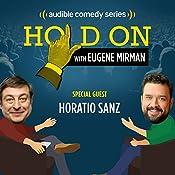 Ep. 20: Horatio Sanz and the Vigilante Firebug | Eugene Mirman, Horatio Sanz
