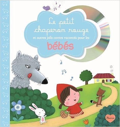 Le meilleur téléchargement d'ebook Le petit chaperon rouge et autres jolis contes racontés pour les bébés PDF DJVU FB2 by Rosalinde Bonnet