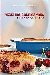 Recettes gourmandes des boulangers d'Alsace : Tome 1