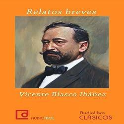 Relatos breves de Vicente Blasco Ibáñez [Short Stories by Vicente Blasco Ibanez]