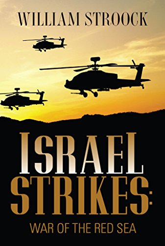 Israel Strikes: War of the Red Sea by [Stroock, William]