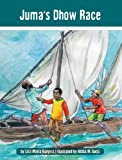 Juma's Dhow Race: The Tanzania Juma Stories (Kids' books from here and there)