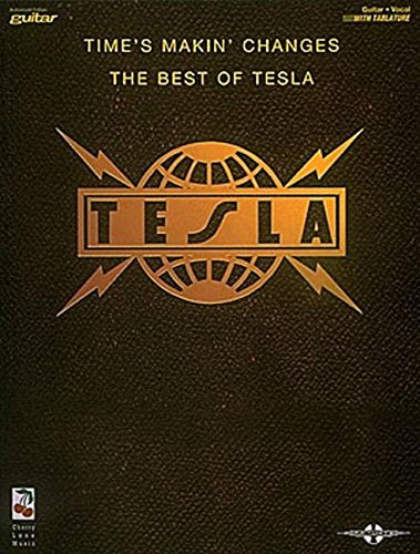 Time's Makin' Changes: The Best of Tesla (Play It Like It ()
