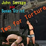 Two for Torture | Susan Strict,John Savage