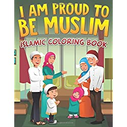 I Am Proud To Be Muslim: Islamic Coloring Book