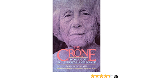The Crone: Woman of Age, Wisdom, and Power (English Edition)