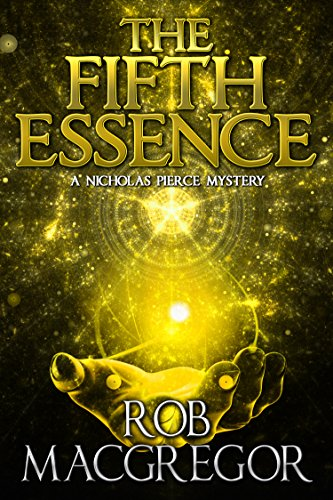 The Fifth Essence: A Nicholas Pierce Mystery (The Nicholas Pierce Mysteries Book 2)