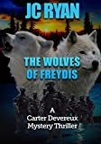 The Wolves Of Freydis: A Suspense Thriller (A Carter Devereux Mystery Thriller) (Volume 2) by  JC Ryan in stock, buy online here