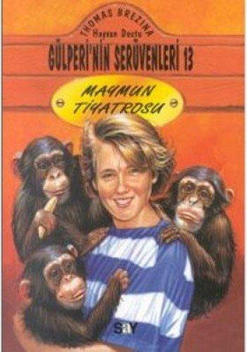Maymun Tiyatrosu (Hayvan Dostu Gülperi'nin Serüvenleri, #13) pdf