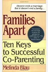 Families Apart: Ten Keys to Successful Co-Parenting Paperback