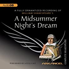A Midsummer Night's Dream: Arkangel Shakespeare Performance by William Shakespeare Narrated by Amanda Root, David Harewood, Roy Hudd