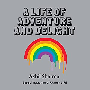 A Life of Adventure and Delight Audiobook