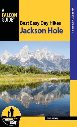 Best Easy Day Hikes Jackson Hole (Falcon Guides Where to Hike) ()