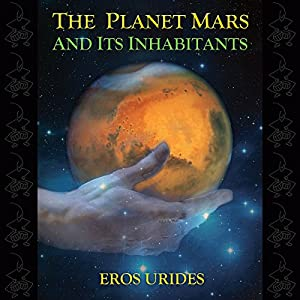 The Planet Mars and Its Inhabitants Audiobook